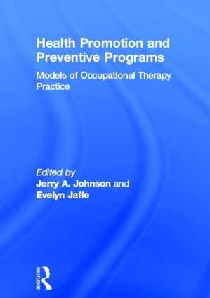 Health Promotion and Preventive Programs: Models of Occupational Therapy Practice (Hardback) book cover