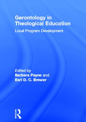Gerontology in Theological Education: Local Program Development, 1st Edition (Hardback) book cover