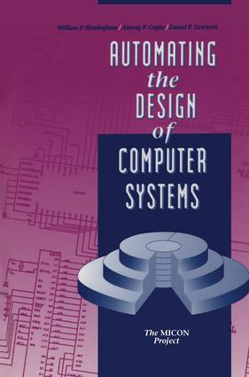 Automating the Design of Computer Systems: 1st Edition (Hardback) book cover