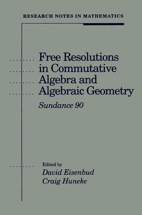 Free Resolutions in Commutative Algebra and Algebraic Geometry: 1st Edition (Paperback) book cover