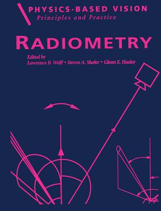 Physics-Based Vision: Principles and Practice: Radiometry, Volume 1, 1st Edition (Hardback) book cover