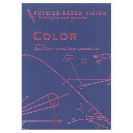 Physics-Based Vision: Principles and Practice: Color, Volume 2, 1st Edition (Hardback) book cover