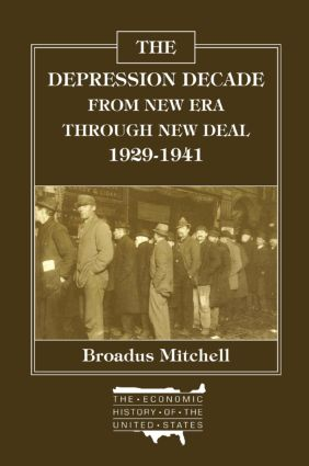 The Depression Decade: From New Era Through New Deal, 1929-41