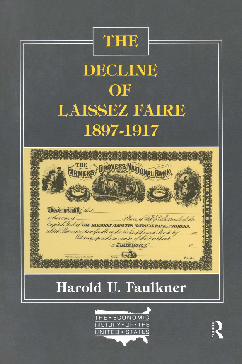 The Decline of Laissez Faire, 1897-1917: 1st Edition (Paperback) book cover