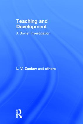 Teaching and Development: A Soviet Investigation: A Soviet Investigation, 1st Edition (Hardback) book cover