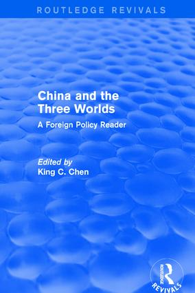 China and the Three Worlds: A Foreign Policy Reader: A Foreign Policy Reader, 1st Edition (Hardback) book cover