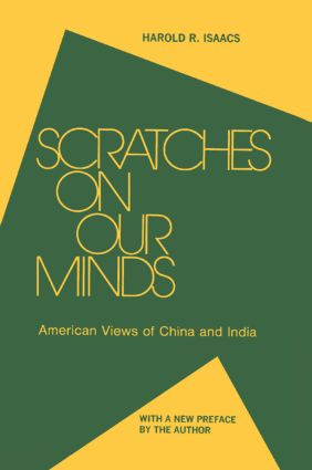Scratches on Our Minds: American Images of China and India