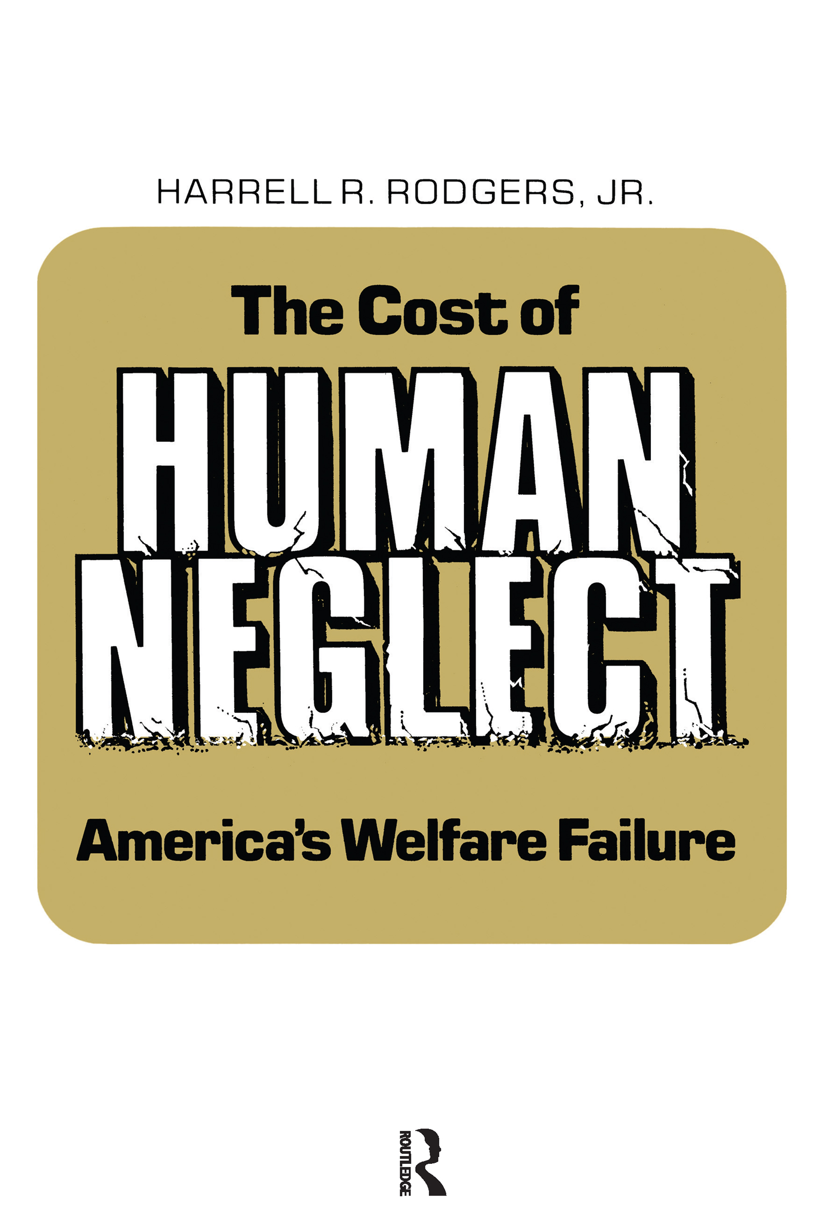 The Cost of Human Neglect: 1st Edition (Paperback) book cover