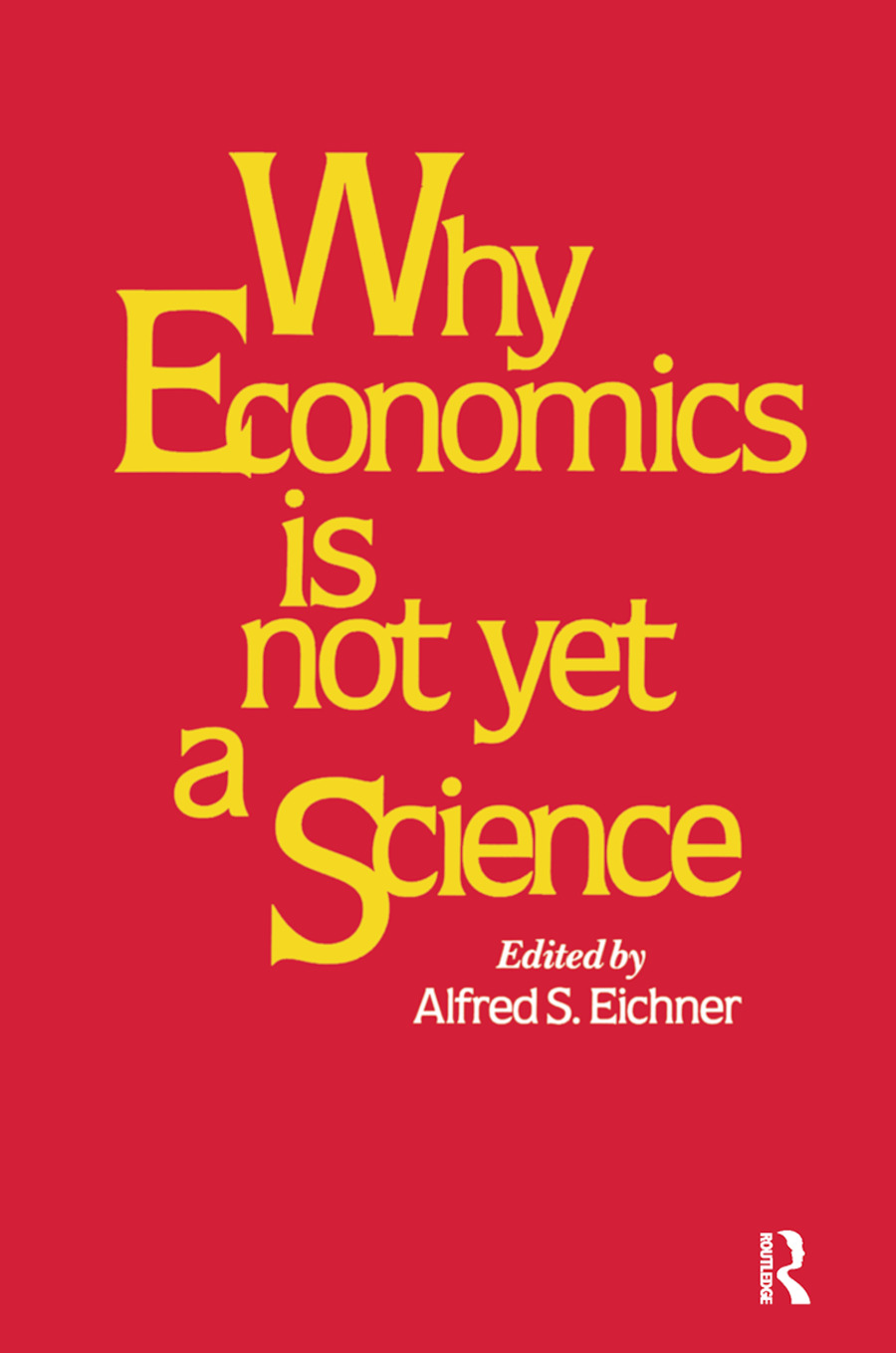 Why Economics is Not Yet a Science: 1st Edition (e-Book) book cover