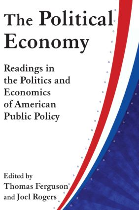 The Political Economy: Readings in the Politics and Economics of American Public Policy: Readings in the Politics and Economics of American Public Policy, 1st Edition (Paperback) book cover
