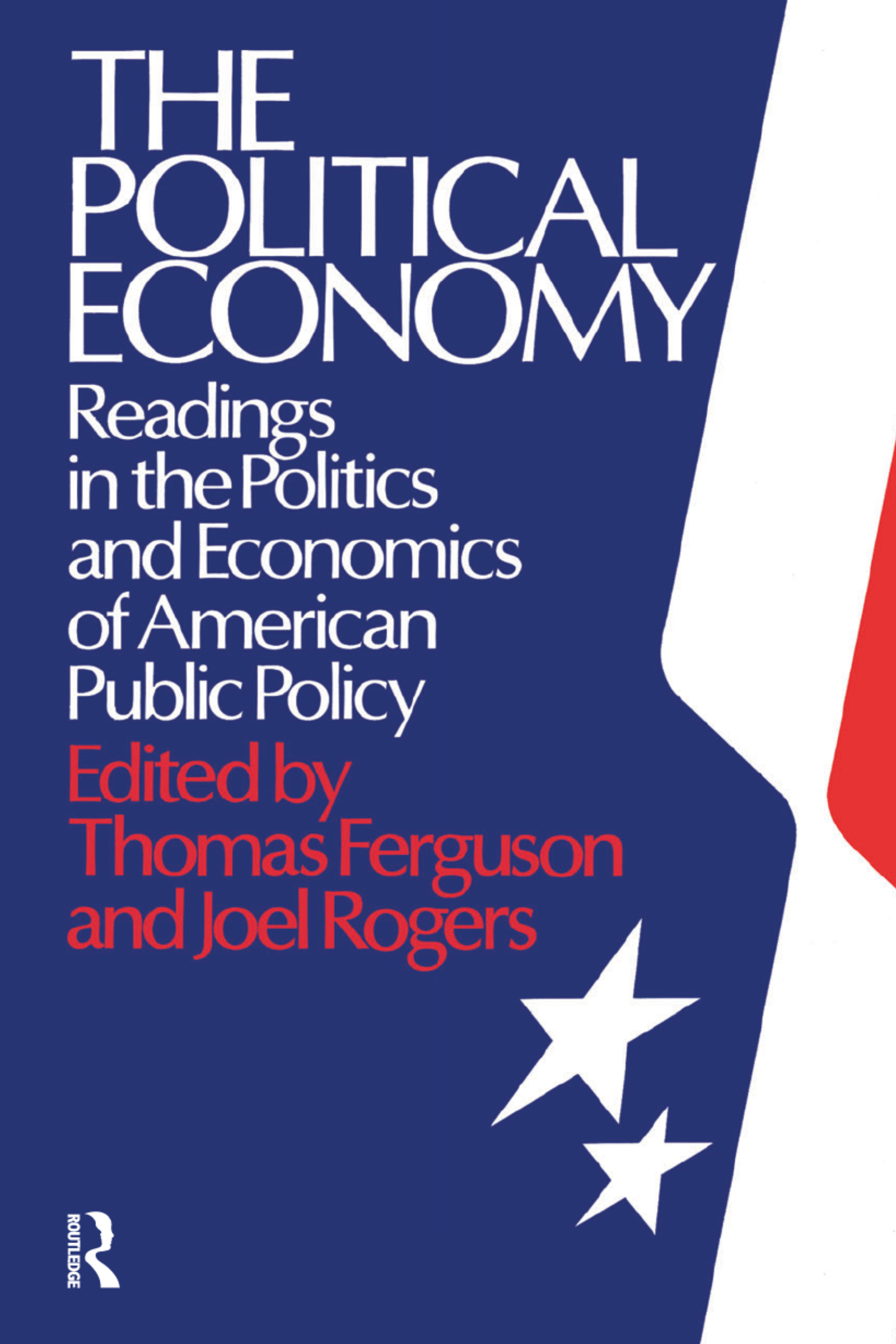The Political Economy: Readings in the Politics and Economics of American Public Policy: Readings in the Politics and Economics of American Public Policy, 1st Edition (Hardback) book cover