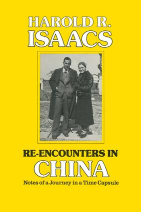 Re-encounters in China: Notes of a Journey in a Time Capsule: Notes of a Journey in a Time Capsule, 1st Edition (Hardback) book cover