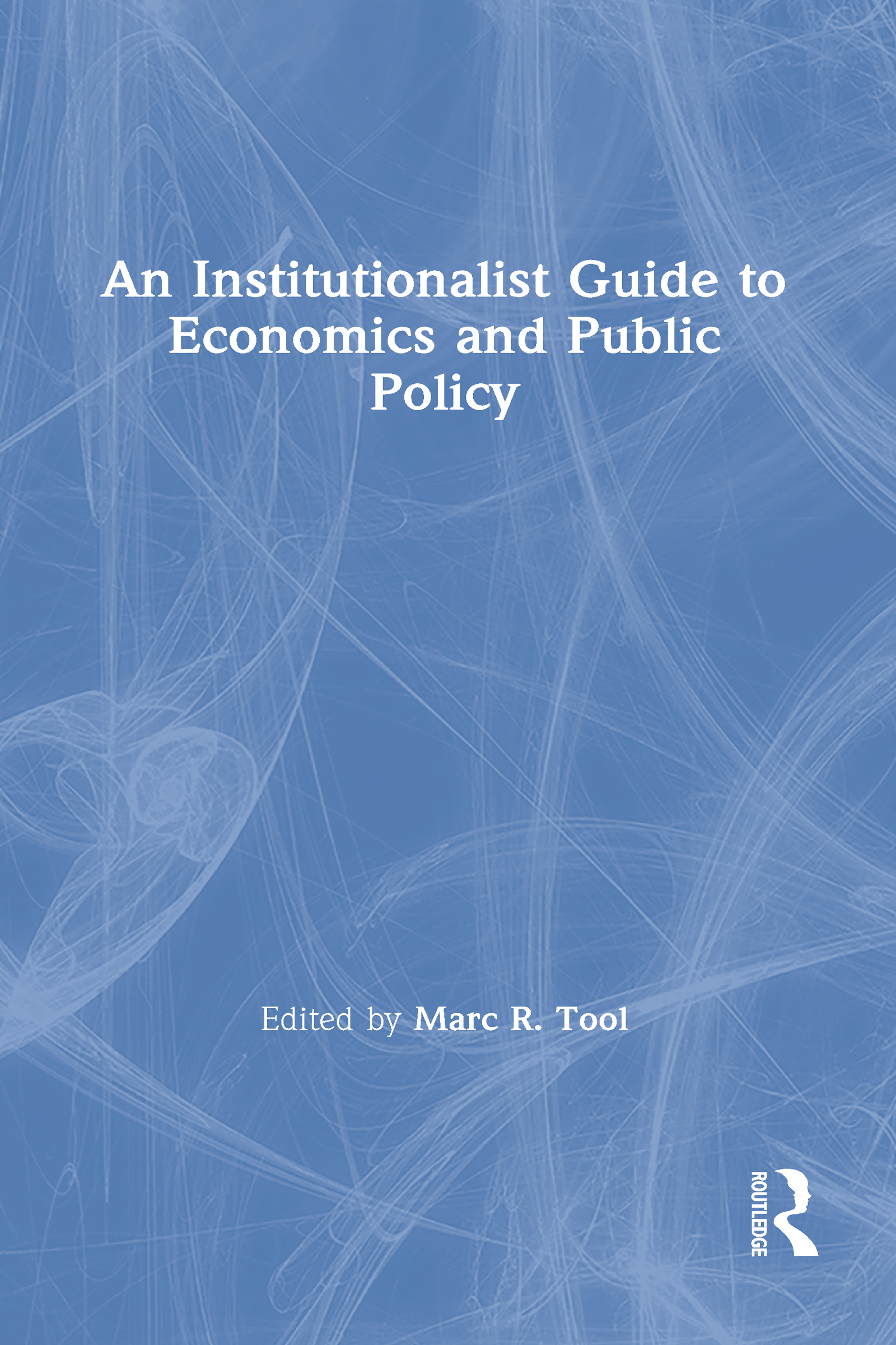 An Institutionalist Guide to Economics and Public Policy book cover