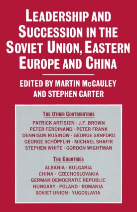 Leadership and Succession in the Soviet Union, Eastern Europe, and China: 1st Edition (Paperback) book cover