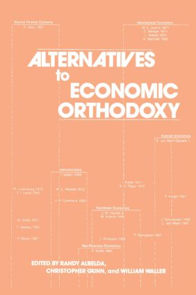 Alternatives to Economic Orthodoxy: Reader in Political Economy: Reader in Political Economy, 1st Edition (Paperback) book cover