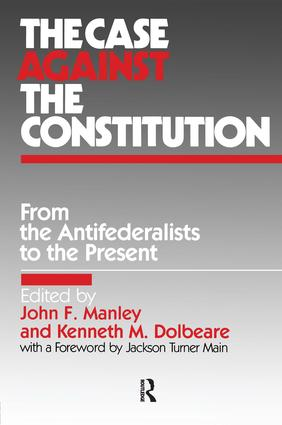 The Case Against the Constitution: 1st Edition (Paperback) book cover