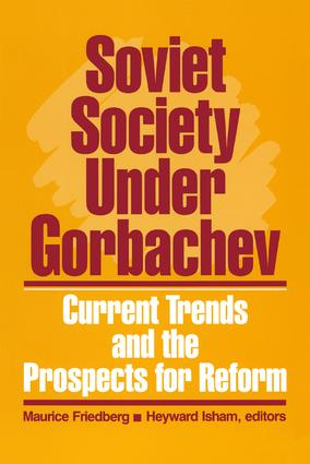 Soviet Society Under Gorbachev: Current Trends and the Prospects for Change: Current Trends and the Prospects for Change, 1st Edition (Hardback) book cover