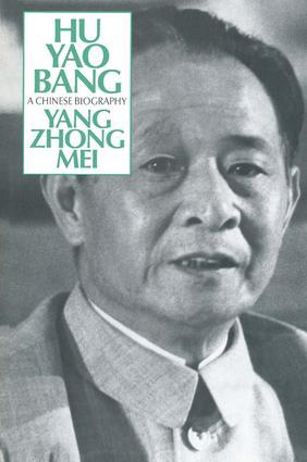 Hu Yao-Bang: A Chinese Biography: A Chinese Biography, 1st Edition (Hardback) book cover