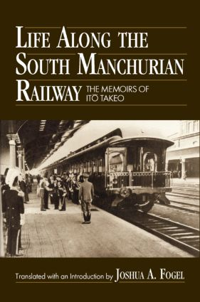 Life Along the South Manchurian Railroad: 1st Edition (Hardback) book cover