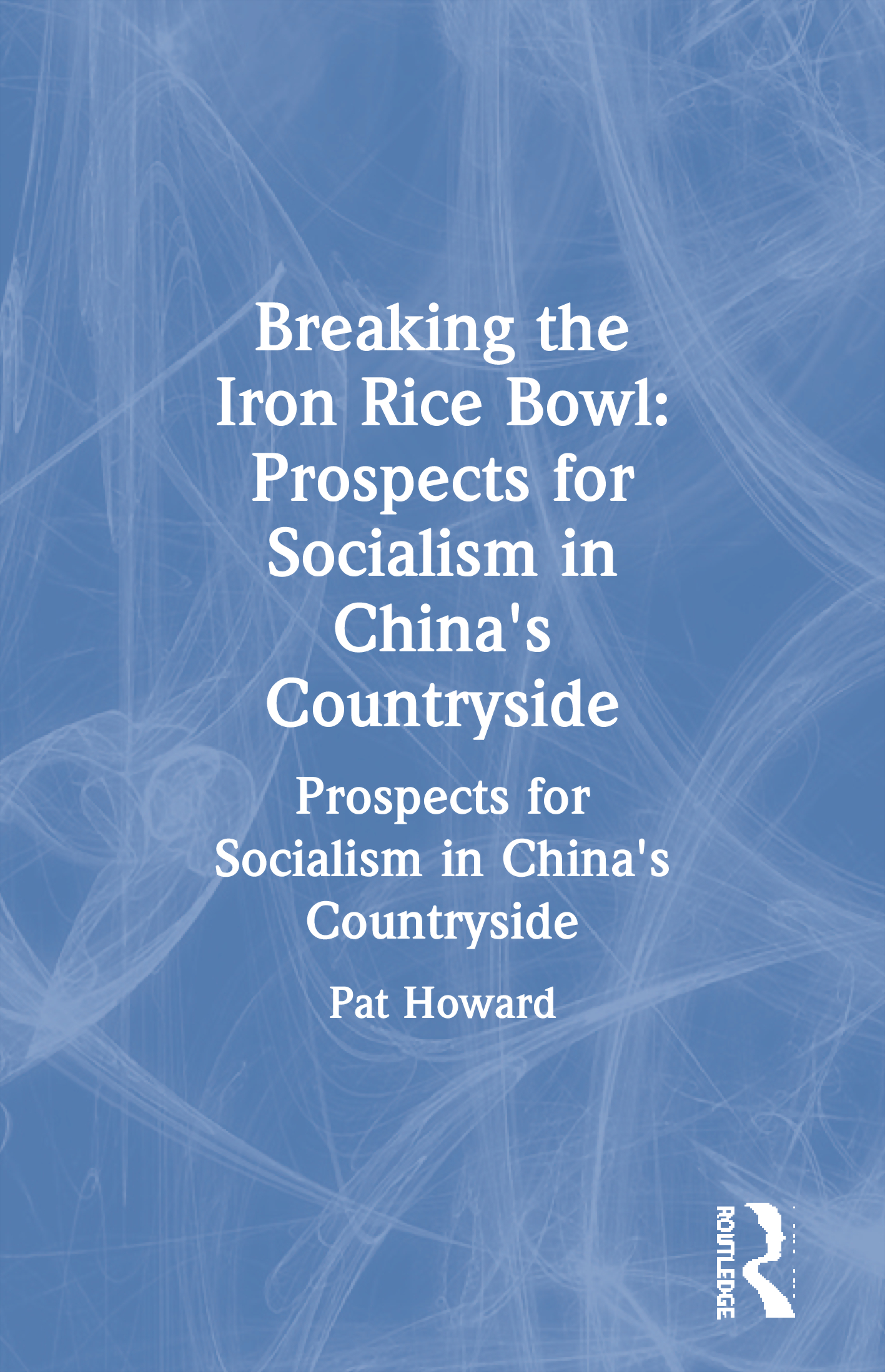 Breaking the Iron Rice Bowl: Prospects for Socialism in China's Countryside book cover