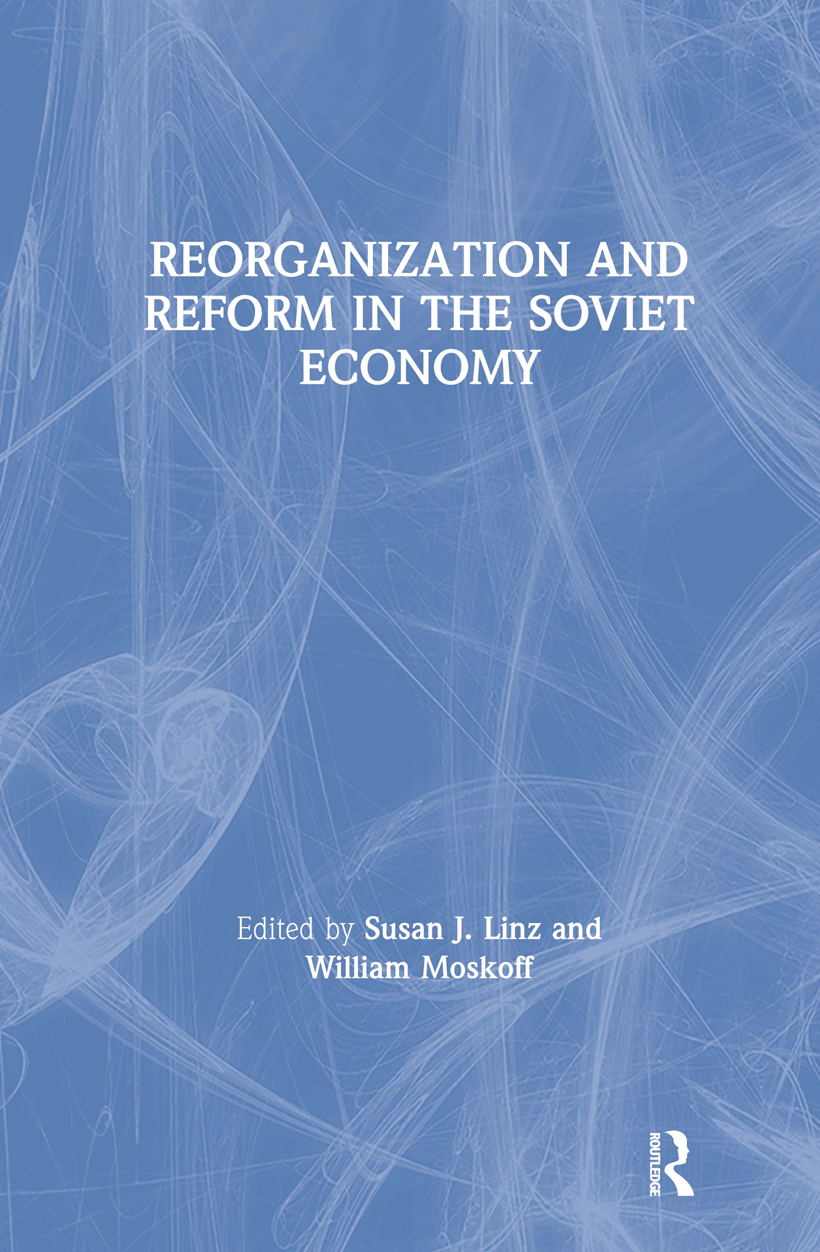 Reorganization and Reform in the Soviet Economy book cover