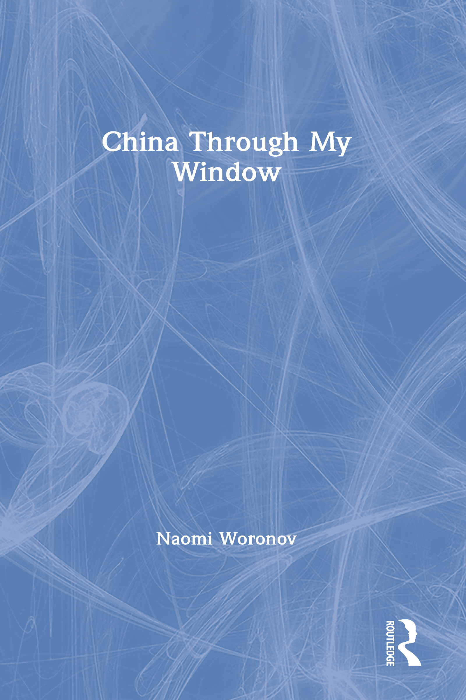 China through My Window: 1st Edition (Hardback) book cover