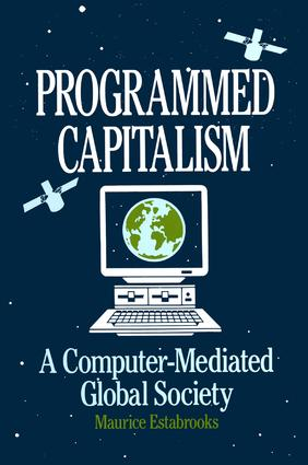 Programmed Capitalism: Computer-mediated Global Society