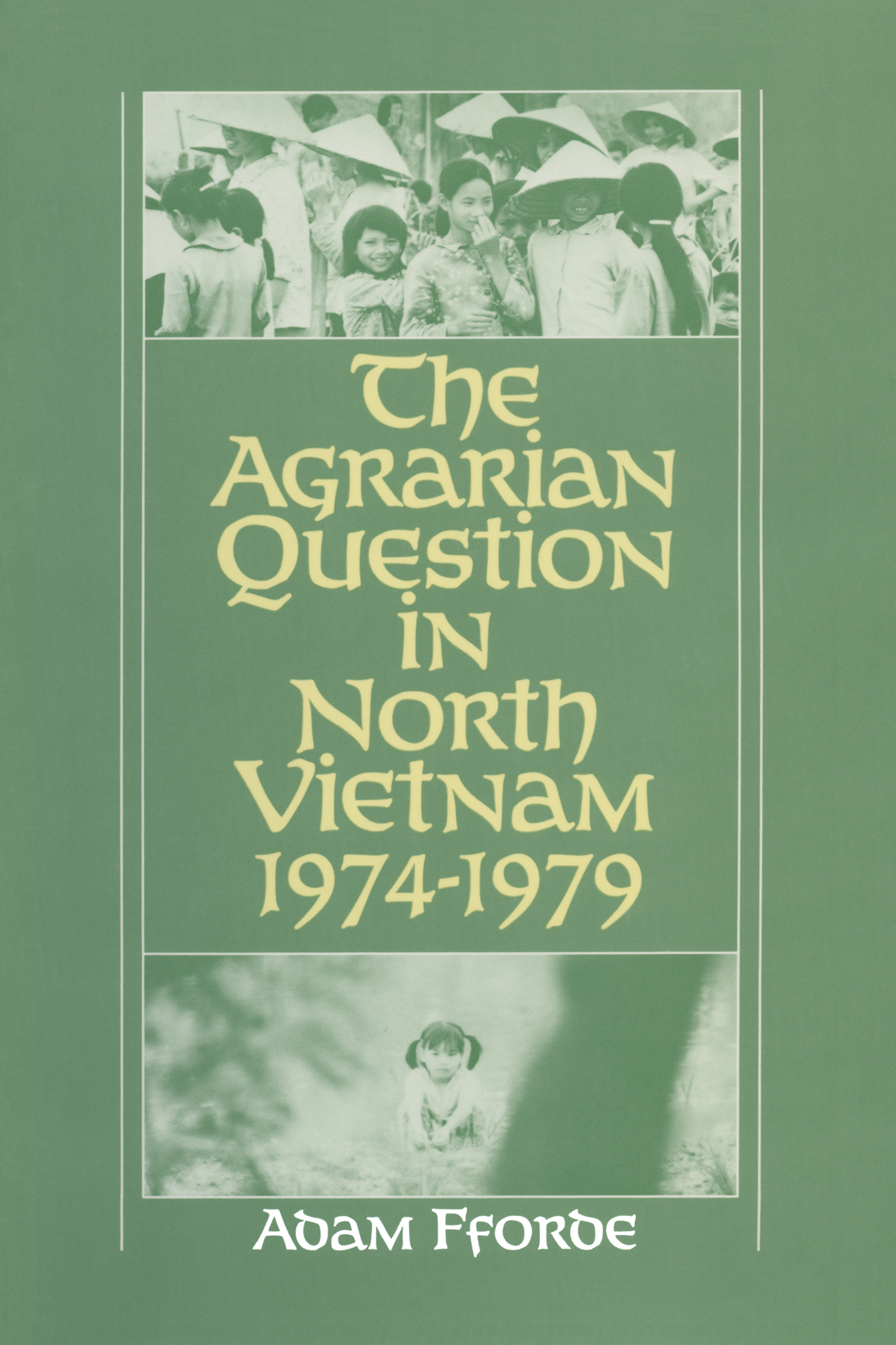 The Agrarian Question in North Vietnam, 1974-79: 1st Edition (Paperback) book cover