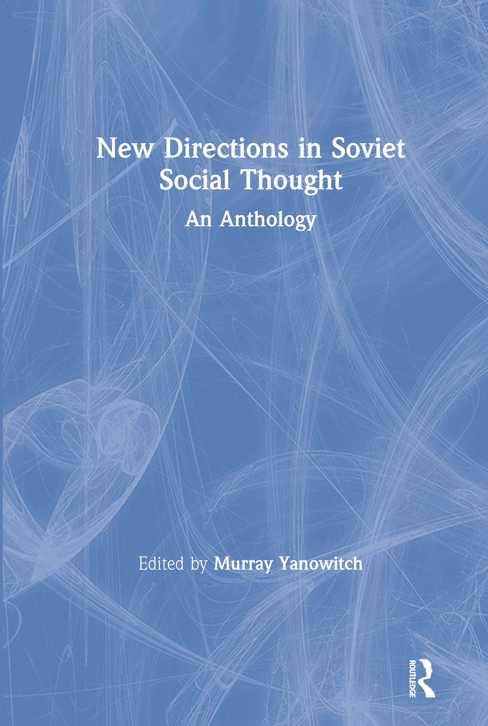 New Directions in Soviet Social Thought: An Anthology: An Anthology, 1st Edition (Hardback) book cover