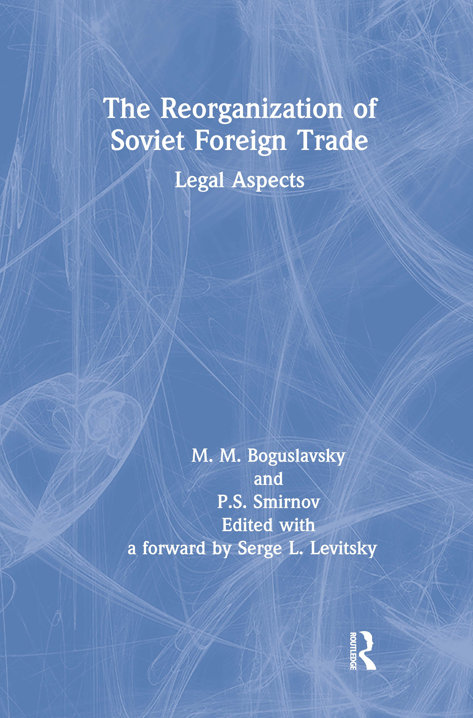 The Reorganization of Soviet Foreign Trade: Legal Aspects