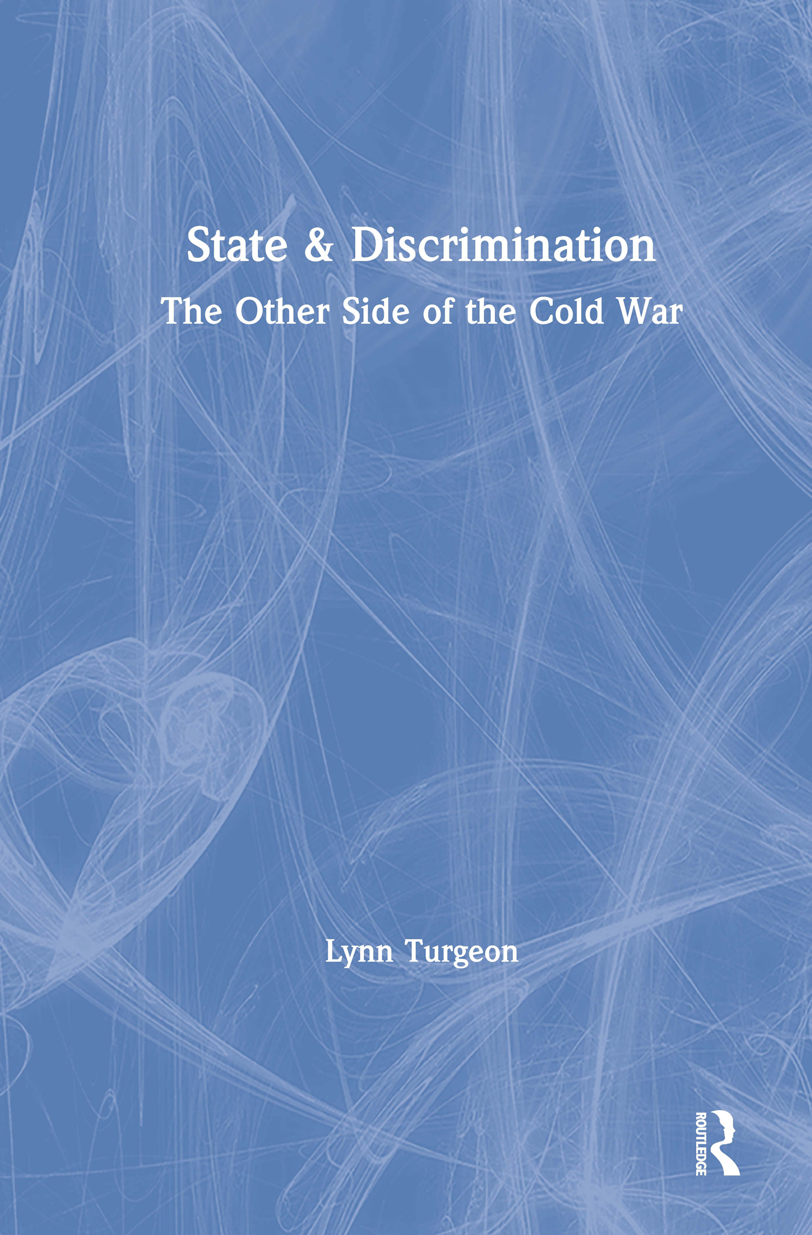 State and Discrimination: Other Side of the Cold War: Other Side of the Cold War, 1st Edition (Hardback) book cover