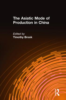 The Asiatic Mode of Production in China: 1st Edition (Hardback) book cover