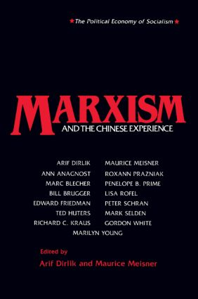 Marxism and the Chinese Experience: Issues in Contemporary Chinese Socialism: Issues in Contemporary Chinese Socialism, 1st Edition (Paperback) book cover