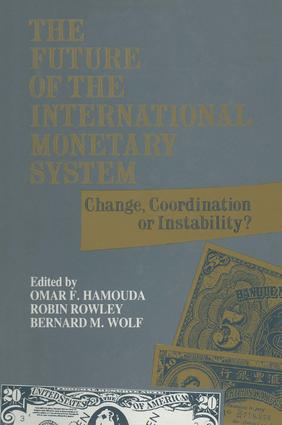 The Future of the International Monetary System: Change, Coordination of Instability?: Change, Coordination of Instability?, 1st Edition (Hardback) book cover
