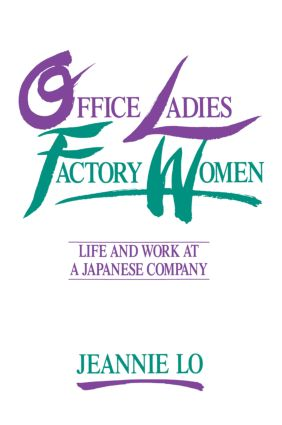 Office Ladies/Factory Women: Life and Work at a Japanese Company: Life and Work at a Japanese Company, 1st Edition (Paperback) book cover
