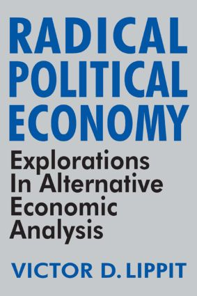 Radical Political Economy: Explorations in Alternative Economic Analysis, 1st Edition (Paperback) book cover