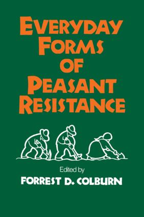 Everyday Forms of Peasant Resistance: 1st Edition (Paperback) book cover