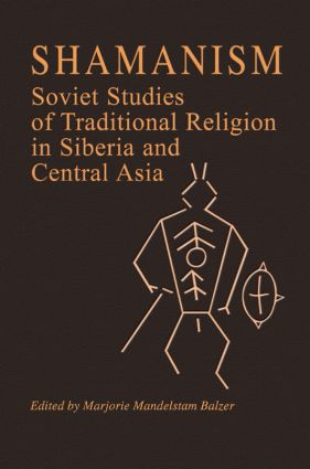 Shamanism: Soviet Studies of Traditional Religion in Siberia and Central Asia: Soviet Studies of Traditional Religion in Siberia and Central Asia, 1st Edition (Paperback) book cover