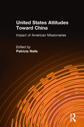 United States Attitudes Toward China: Impact of American Missionaries, 1st Edition (Hardback) book cover