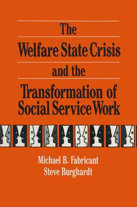 The Welfare State Crisis and the Transformation of Social Service Work: 1st Edition (Paperback) book cover