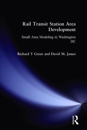 Rail Transit Station Area Development: Small Area Modeling in Washington DC: Small Area Modeling in Washington DC, 1st Edition (Hardback) book cover