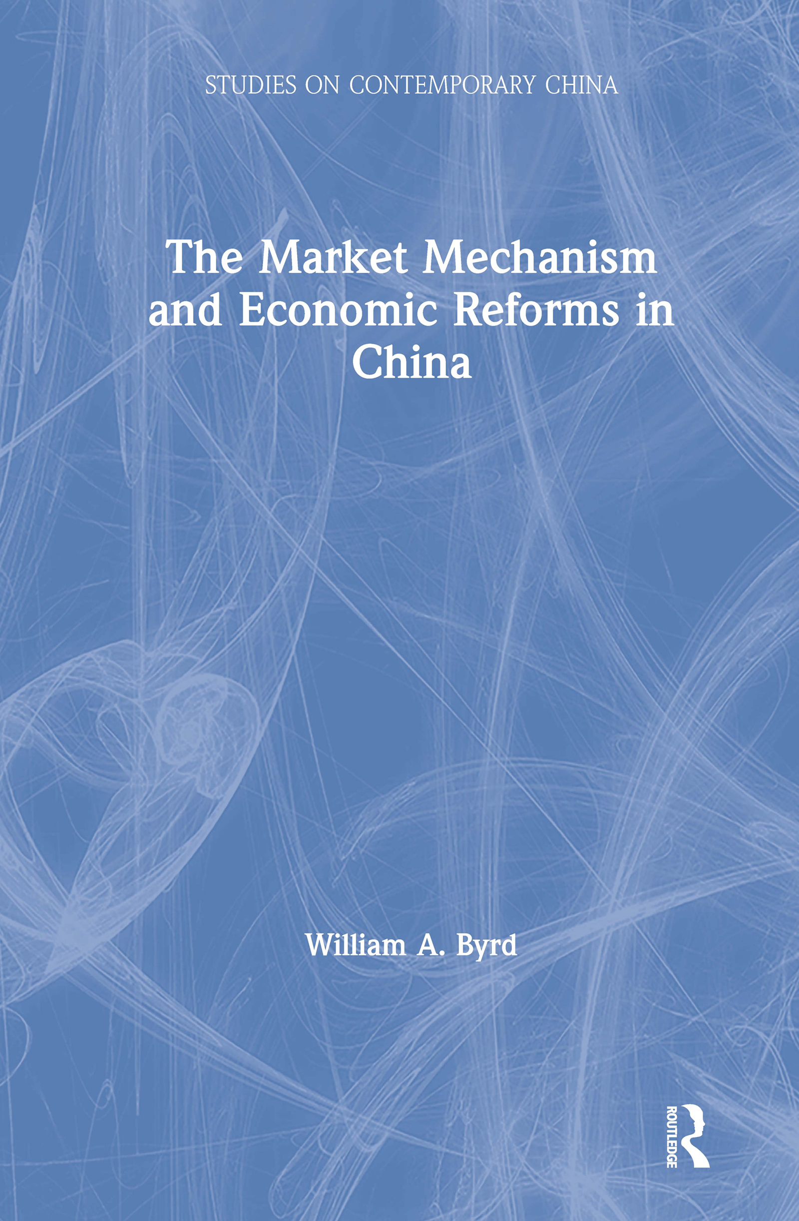 The Market Mechanism and Economic Reforms in China: 1st Edition (Hardback) book cover