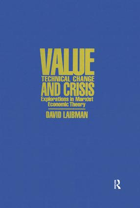 Value, Technical Change and Crisis: Explorations in Marxist Economic Theory