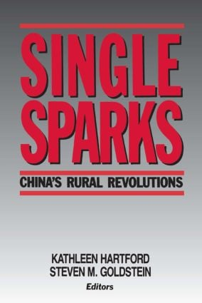 Single Sparks: China's Rural Revolutions, 1st Edition (Paperback) book cover