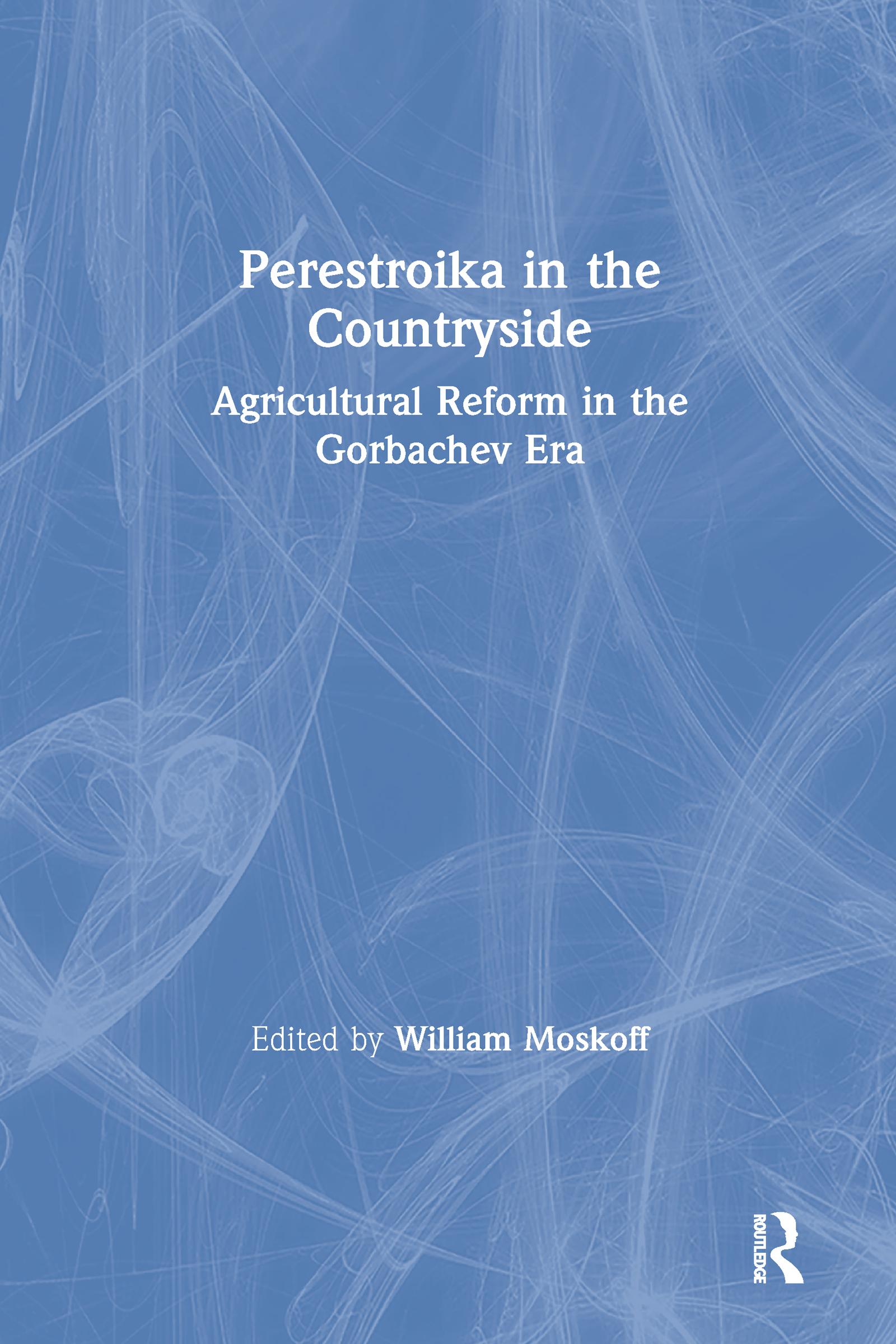 Perestroika in the Countryside: Agricultural Reform in the Gorbachev Era: Agricultural Reform in the Gorbachev Era book cover