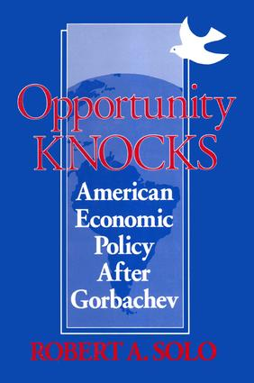 Opportunity Knocks: American Economic Policy After Gorbachev, 1st Edition (Paperback) book cover