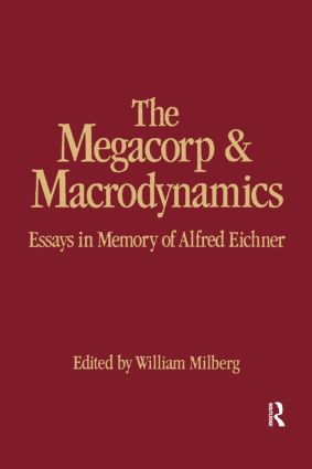 The Megacorp and Macrodynamics: Essays in Memory of Alfred Eichner: Essays in Memory of Alfred Eichner, 1st Edition (Paperback) book cover