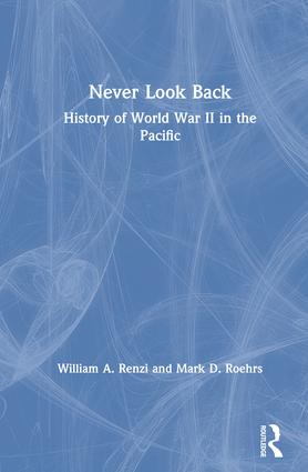 Never Look Back: History of World War II in the Pacific: History of World War II in the Pacific, 1st Edition (Hardback) book cover