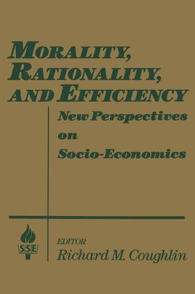 Morality, Rationality and Efficiency: New Perspectives on Socio-economics: New Perspectives on Socio-economics, 1st Edition (Paperback) book cover