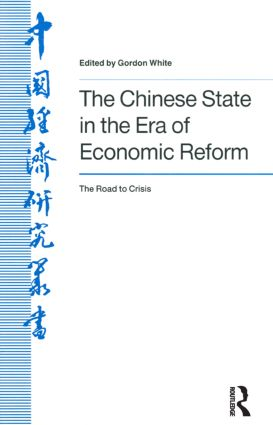 The Chinese State in the Era of Economic Reform : the Road to Crisis: Asia and the Pacific: Asia and the Pacific, 1st Edition (Hardback) book cover